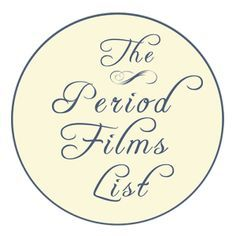 The List: Best Period Films (dramas & documentaries) to watch. Regency, Georgian, Victorian and Edwardian eras & beyond. From Willow & Thatch.