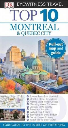 DK Eyewitness Travel Guide: Top 10 Montreal and Quebec City divides Montreal and Quebec City into five districts, covering the center of the cities and surrounding areas, and shows you the very best t