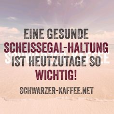 Schwarzer Kaffee Status Quotes, Just Be You, Good Jokes, More Than Words, What Is Life About, Word Porn, Happy Life, Sarcasm, Slogan