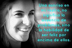 Reflexión, motivación, pensamientos, frases, citas, spanish quotes, inspiración, sonrisa, una sonrisa en mi rostro