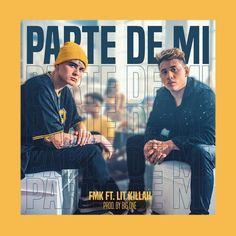 Parte de Mi (feat. Lit Killah), an album by FMK on Spotify