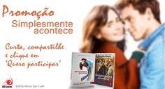 """Olá gente linda!  Promoção """"Simplesmente Acontece""""... Confiram na Biblioteca ^^"""