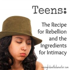 "Podcast Notes for ""Teens - The Recipe for Rebellion and the Ingredients for Intimacy"" by Character Ink"
