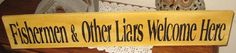 Fishermen & Other Liars Welcome by hilltopprims on Etsy