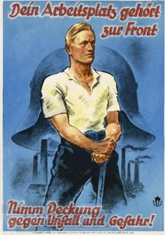 """Nationalsozialismus und Krieg NS-Propaganda im Plakat . Says : """" Your workplace is also the front - take cover for insidens and incomming danger """" ..."""
