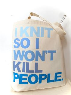 "I need one that says ""I Craft so I won't kill people.""  LOL. That makes me sound like Paris Geller."