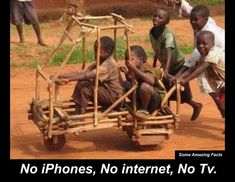 African children on homemade go kart - What if these were your children? Precious Children, Beautiful Children, Beautiful Babies, We Are The World, People Of The World, Homemade Go Kart, Some Amazing Facts, Simplicity Is Beauty, African Children
