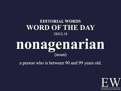 """Word of the - Editorial Words. Today's """"Word of the Day"""" is nonagenarian and it is a noun meaning. Idioms Words, Idioms And Phrases, Grammar And Vocabulary, English Vocabulary Words, English Phrases, Learn English Words, English Language, Interesting English Words, Unusual Words"""