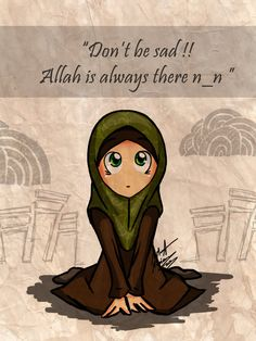 don_t_be_sad___allah_is_always_there_n___n_by_madimar-d62ceui