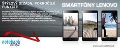 Smartfóny Lenovo sú od dnes dostupné aj na Slovensku. Kvalitný displej, fotoaparát, Dual SIM, dostupné ceny