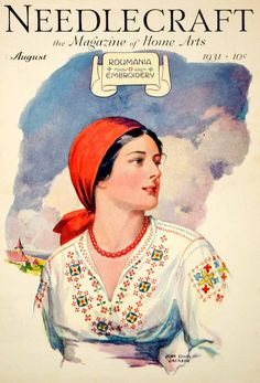 1931 Cover Needlework John Edwin Jackson Folk Art Romania Embroidery D - Period Paper Folk Embroidery, Learn Embroidery, Embroidery Patterns, Embroidery Dress, 20th Century Women, Magazine Art, Magazine Covers, Vintage Travel Posters, Traditional Outfits