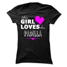 This girl loves her PADILLA - #housewarming gift #gift friend. LIMITED AVAILABILITY => https://www.sunfrog.com/Names/This-girl-loves-her-PADILLA-Ladies.html?68278