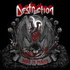 Destruction - Born to Perish (Nuclear Blast/Shinigami Records - Nacional) Born To Perish Inspired By Death Betrayal . Nu Metal, Arte Heavy Metal, Heavy Metal Music, Thrash Metal, Groove Metal, Power Metal, Jackson 5, Shinigami, Death Metal
