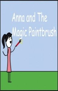 Anna and the Magic Paintbrush:  by Chris Blackley (Illustrated Book for ages 3-7) (Teaches your children the value of kindness) (Beginner readers) (Bedtime story)  FREE May 21 & 22