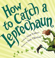 How to Catch a Leprechaun- 1492632910 - http://lowpricebooks.co/2016/03/how-to-catch-a-leprechaun-1492632910/