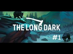 The Long Dark - First Time Playing (PC)