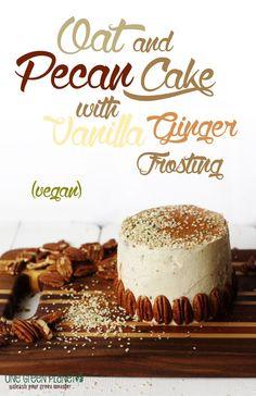 http://onegr.pl/1pbE1Am #vegan #vegetarian #pecan #oat #vanilla #ginger #cake #dessert