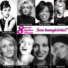 Tüm dünyaya ilham veren bu 8 kadından birinin senin için ne ifade ettiğini merak ediyoruz ve yarın Facebook sayfamızda buluşuyoruz!