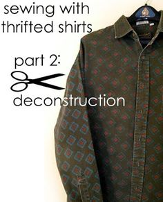 Sewing Fabric tutorial, thrifted shirt sewing, fabric, eco sewing by refabulous. I do this ALL THE TIME. For I can buy top brand shirts with excellent quality fabric in interesting patterns that I use to piece together and create other things.