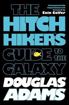 The Hitchhikers Guide To The Galaxy - One of my favorites :)