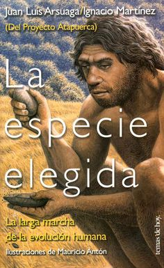 La especie elegida - Ignacio Martinez Mendizábal y Juan Luis Arsuaga