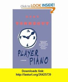 Player Piano A Novel (9780385333788) Kurt Vonnegut , ISBN-10: 0385333781  , ISBN-13: 978-0385333788 ,  , tutorials , pdf , ebook , torrent , downloads , rapidshare , filesonic , hotfile , megaupload , fileserve