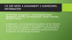 CIS 500 WEEK 4 ASSIGNMENT 2 HARNESSING INFORMATION  #https://youtu.be/AE2rqab3McA
