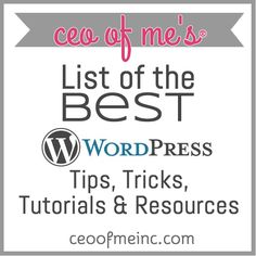 List of the Best WordPress Tips, Tricks, Tutorials & Resources