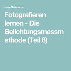 Fotografieren lernen - Die Belichtungsmessmethode (Teil 8)