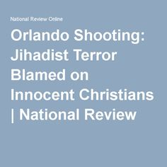 article orlando shooting jihadist terror blamed innocent christians