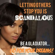 Inspirational quotes using ABC's hit show Scandal to remind you to keep going!