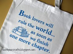 Book lovers will rule the world... as soon as we finish one more chapter.