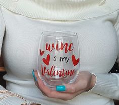 Wine Is My Valentine Valentine's Day Wine Glass, Valentines Day Wine Glass, Funny Wine Glass