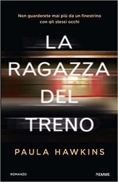Amazon.it: La ragazza del treno - Paula Hawkins, B. Porteri - Libri EURO 16,58