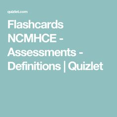 Free Psychology Flashcards About Ncmhce Assessments  Ncmhce Exam