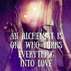An Alchemist is one who turns everything into Love 💜 Spiritual Wisdom, Spiritual Awakening, Awakening Quotes, Spiritual Enlightenment, Collateral Beauty, A Course In Miracles, New Age, Reiki, Inspire Me