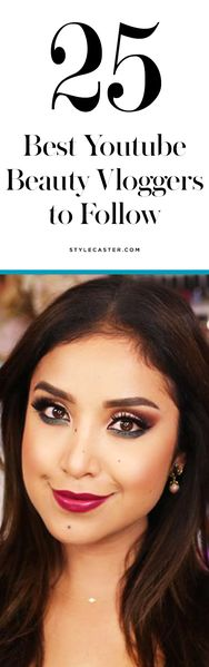 The 25 Absolute Best YouTube Beauty Vloggers   StyleCaster