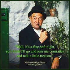 Some Irish Treason - Quote - Sprinkles of Sand John Wayne, Irish Movies, The Quiet Man, Westerns, Irish American, American Women, American Art, American History, Irish Proverbs