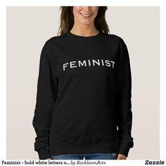 Feminist - bold white letters on black long sleeve t-shirt