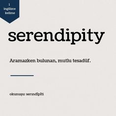 Ve sen benim serendipity'm. Unusual Words, Rare Words, New Words, Cool Words, Learn Turkish Language, Aesthetic Words, Favorite Words, Word Of The Day, English Words
