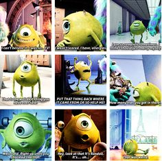 """The quotable Mike Wazowski """"Put that thing back where it came from or so help me....."""""""