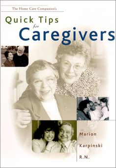 Quick Tips for Caregivers by Marion Karpinski http://www.amazon.com/dp/0965387399/ref=cm_sw_r_pi_dp_XGOXub0GYP54H