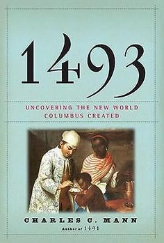 1493, Uncovering the New World Columbus Created by Charles C Mann, 9780307265722