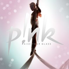 pink raise your glass | new video: Pink - Raise Your Glass