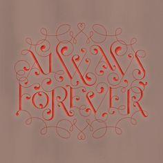 Always & Forever by Kyle Kargov, via Behance