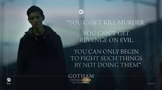 Image result for Gotham  quote you can't solve murder with murder