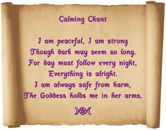 Calming spell chant - best use is at night. burn lavender candle - hold an amethyst - use vanilla scented oils  - and chant it in the moon light.