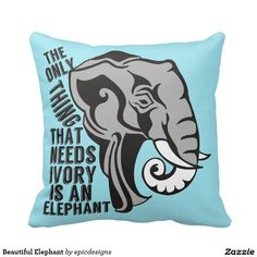 Beautiful Blue Elephants Throw Pillow. The only thing that needs ivory is an elephant. Stop poaching. Animals have rights.