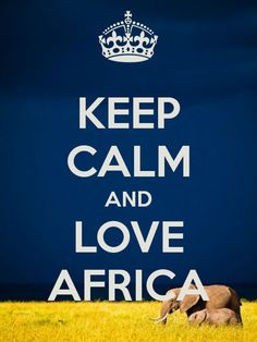 KEEP CALM AND LOVE AFRICA. Another original poster design created with the Keep Calm-o-matic. Buy this design or create your own original Keep Calm design now. Africa Map, West Africa, South Africa, Time For Africa, Zimbabwe Africa, Time Of Our Lives, Hubby Love, Struggle Is Real, Keep Calm And Love