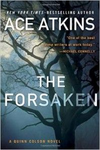 The Forsaken doesn't disappoint. It's my favorite to date.  As in his other books Ace gives his readers a strong sense of the old south, Mississippi to be exact.  How do I know this?  I lived there for four years in the 70's and since then have moved in and out of the south;  New Orleans and currently Savannah, Georgia.  Without it ever seeming like a travel log, before you are many pages into the book, you can smell the dust of the back roads, the earthy slightly ...[more]…